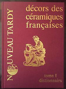 Tardy : Décors des céramiques françaises Tome 1 Dictionnaire