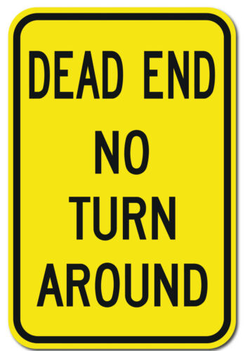 Dead End No Turn Around Reflective Aluminum Sign