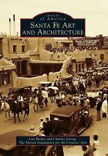 Santa Fe Art and Architecture Images of America