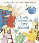 Emily Peppermint's Toy School by Jeanne Willis (Hardback, 2014)