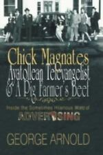 Chick Magnates, Ayatollean Televangelist, & a Pig Farmer's Beef: Inside the