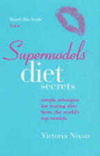 Supermodels' Diet Secrets: Simple strategies for staying slim from the world's t