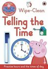 Peppa Pig: Practise with Peppa: Wipe-Clean Telling the Time by Penguin Books Ltd (Paperback, 2016)