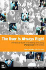 The User is Always Right: A Practical Guide to Creating and Using Personas for the Web by Steve Mulder, Ziv Yaar (Paperback, 2006)