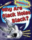 Why are Black Holes Black? Questions and Answers About Outer Space by Thomas Canavan (Paperback, 2016)