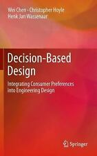 Decision-Based Design: Integrating Consumer Preferences Into Engineering Desi...