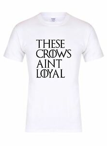 These-Crows-Ain-039-t-Loyal-Unisex-T-Shirt-Game-of-Thrones-Winter-Is-Coming-Tee