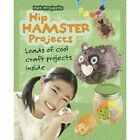Hip Hamster Projects Hardback Book Thomas Isabel 9781406298239 Rt00000022