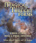 Magical Use of Thought Forms: A Proven System of Mental and Spiritual Empowerment by J.H. Brennan, Dolores Ashcroft-Nowicki (Paperback, 2001)