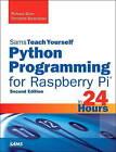 Python Programming for Raspberry Pi, Sams Teach Yourself in 24 Hours by Richard Blum, Christine Bresnahan (Paperback, 2015)