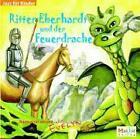 Ritter Eberhardt und der Feuerdrache. CD von Evelyn (2005)