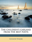The Children's Garland from the Best Poets by Coventry Patmore (Paperback / softback, 2010)