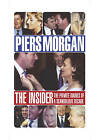 The Insider by Piers Morgan (Hardback, 2005)