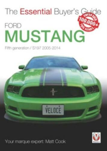 The Essential Buyer/'s Guide Ford Mustang 5th generation//S197 2005-2014