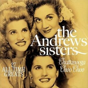 Details about THE ANDREWS SISTERS    Chattanooga Choo Choo    27 ALL-TIME  GREATS    OLDIES