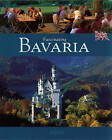 Fascinating Bavaria by Ernst-Otto Luthardt (Hardback, 2011)