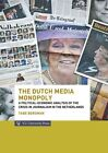 Dutch Media Monopoly: A Political-Economic Analysis of the Crisis in Journalism in the Netherlands by Tabe Bergman (Paperback, 2014)