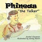 Phineas The Talker 9781463410889 by Rachel Clausman Book