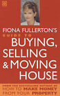 Fiona Fullerton's Guide to Buying, Selling and Moving House by Fiona Fullerton (Paperback, 2003)