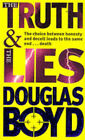 The Truth and the Lies by Douglas Boyd (Paperback, 1996)
