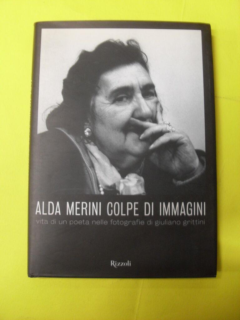 AAVV - ALDA MERINI COLPE DI IMMAGINI - ED.RIZZOLI - 2007
