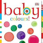 Baby Colours by DK (Board book, 2010)