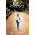 Black Cotton II Ted L. Pittman Authorhouse Paperback 9781467066297
