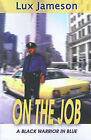 On the Job: A Black Warrior in Blue by Luxmore Jameson (Paperback / softback, 2000)