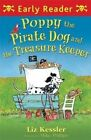 Poppy the Pirate Dog and the Treasure Keeper by Liz Kessler (Paperback, 2014)