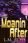 The Moanin' After by Ross (Paperback, 2008)