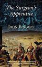 The Surgeon's Apprentice by John Biggins (Paperback, 2010)