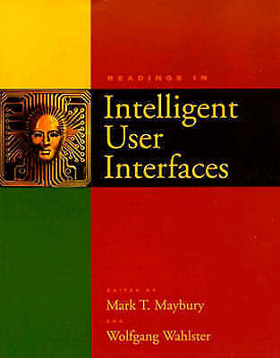Readings in Intelligent User Interfaces (Interactive Technologies) by Maybury,