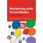 Marketing with Social Media by Facet Publishing (Paperback, 2013)