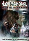 Alien Paranormal Bigfoot UFOs and The Men in Black 0885444482465 DVD