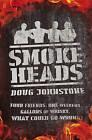 Smokeheads by Doug Johnstone (Paperback, 2011)