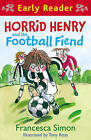 Horrid Henry and the Football Fiend by Francesca Simon (Paperback, 2010)