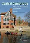 Central Cambridge: A Guide to the University and Colleges by Kevin Taylor (Paperback, 2008)