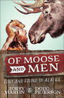 Of Moose and Men: Lost and Found in Alaska by Torry Martin, Doug Peterson (Paperback, 2016)