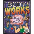 Body Works by Anna Claybourne (Hardback, 2014)