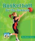 Basketball by the Numbers by Mary Elizabeth Salzmann (Hardback, 2010)