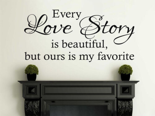 """Vinyl Wall Quote /""""Every Love Story Is Beautiful.../"""" Modern Wall Sticker"""