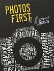 Photos First by Ruth Thomson (Paperback, 2017)