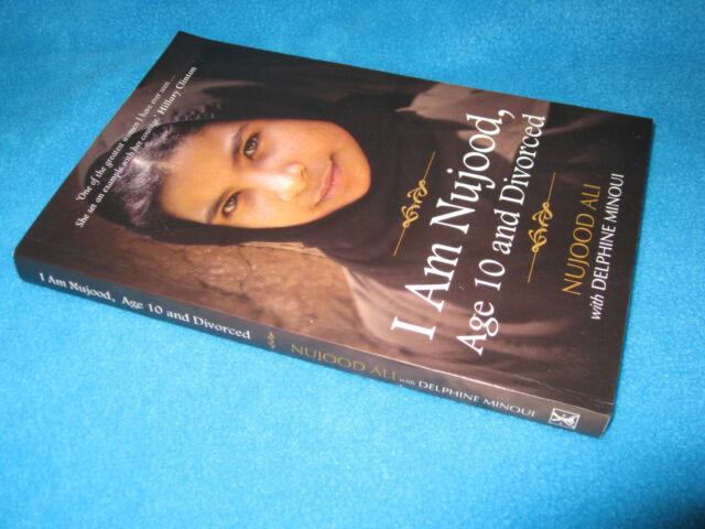 I Am Nujood, Age 10 and Divorced NUJOOD Ali / Delphine Minoui  Astounding! BRAVE