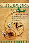 The Clockwork Muse: A Practical Guide to Writing Theses, Dissertations and Books by Eviatar Zerubavel (Paperback, 1999)