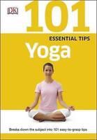 101 Essential Tips Yoga by Dorling Kindersley Ltd (Paperback, 2015)