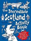 The Incredible Scotland Activity Book by Fiona MacDonald (Paperback, 2015)