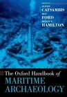 The Oxford Handbook of Maritime Archaeology by Oxford University Press Inc (Paperback, 2013)