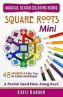 Square Roots - Mini (Pocket Sized Take-Along Coloring Book): 48 Mandalas for You to Color & Enjoy by Katie Darden, Magical Design Studios (Paperback / softback, 2015)