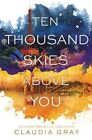 Ten Thousand Skies Above You by Claudia Gray (Hardback, 2015)