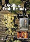 Distilling Fruit Brandy by Josef Pischl (Hardback, 2012)